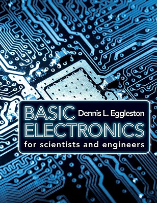 Basic Electronics for Scientists and Engineers By Eggleston, Dennis L.